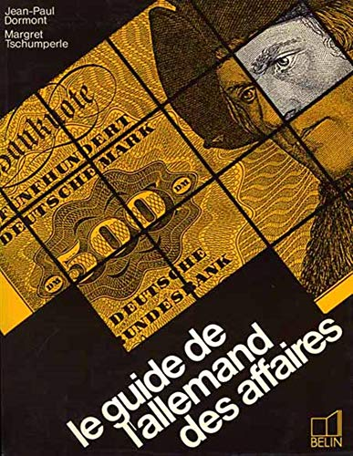 9782701110806: Le guide de l'allemand des affaires (Collection Allemand économique) (French Edition)