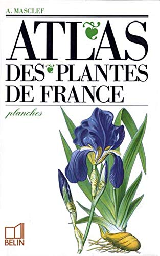 ATLAS DES PLANTES DE FRANCE , utiles: MASCLEF ( A.