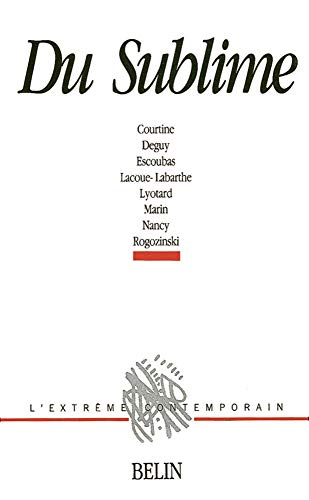 Du Sublime: Courtine - Deguy - Escoubas - Lacoue-Labarthe - Lyotard - Marin - Nancy - Ragozinsky