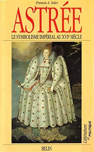 9782701111681: Astrée, le symbolisme impérial au XVIe siècle