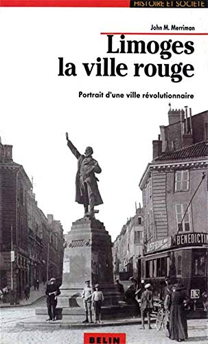 9782701111803: Limoges, la ville rouge. Portrait d'une ville révolutionnaire