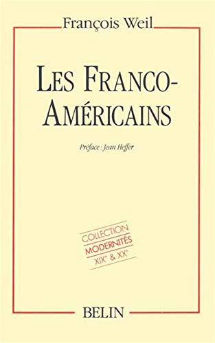 Les Franco-américains : 1860-1980: WEIL ( François ) [ Préface de Jean Heffer ]
