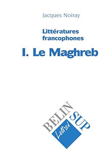 9782701113852: Littératures francophones, tome 1 : Le Maghreb