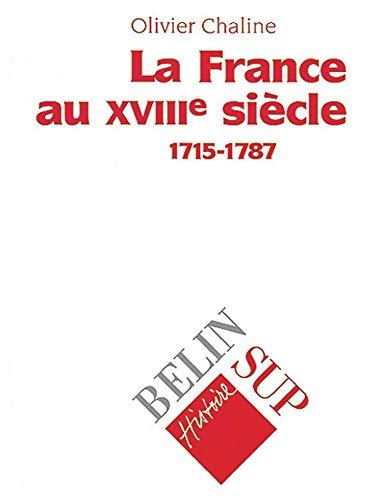 9782701115429: La France au XVIIIe siècle (1715-1787)