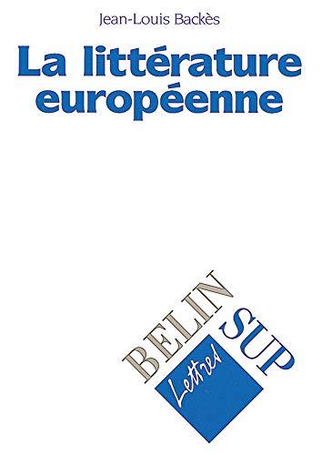 9782701116426: La littérature européenne (Belin sup lettres)