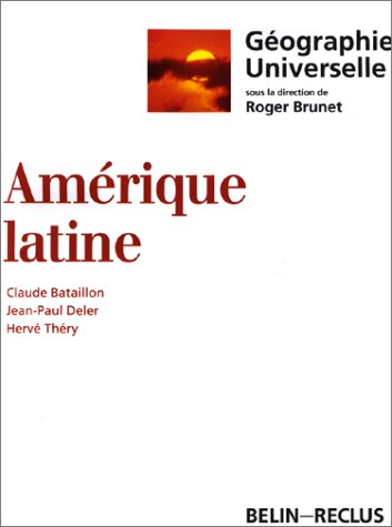 Amérique latine [Apr 20, 2000] Bataillon, Claude; Deler, Jean-Paul et Théry, .
