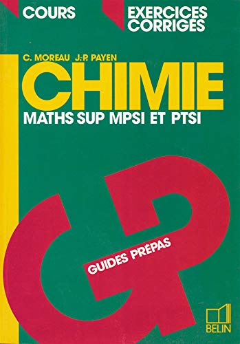 9782701117898: CHIMIE MATHS SUP MPSI/PTSI. Cours et exercices corrig�s