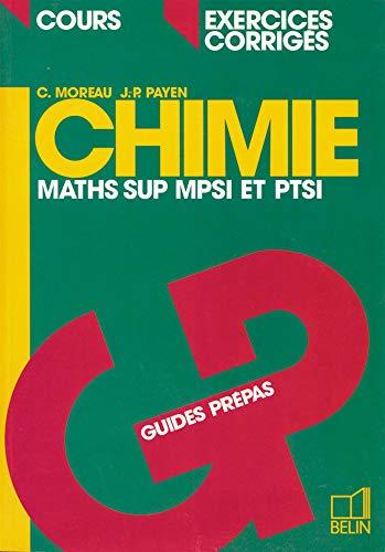 9782701117898: CHIMIE MATHS SUP MPSI/PTSI. Cours et exercices corrigés