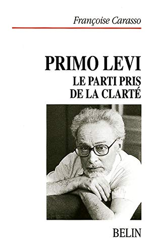 9782701121178: Primo Levi: Le parti pris de la clarté (Littérature et politique) (French Edition)