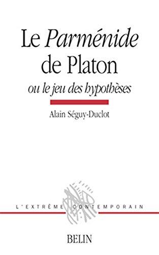 9782701121413: Le Parménide de Platon ;: Ou, Le jeu des hypothèses (L'extrême contemporain) (French Edition)