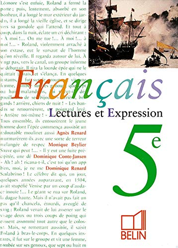 Français 5ème Lecture et expression (Français Colleg): Monique;Renard Beylier