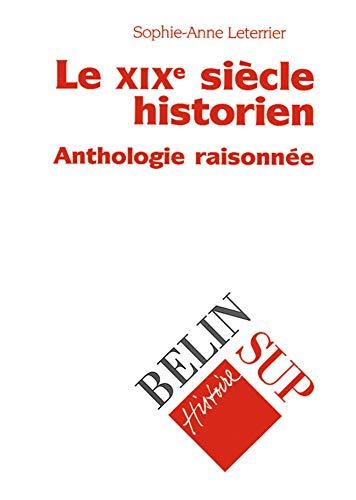 9782701122526: Le XIXe siècle historien : Anthologie raisonnée