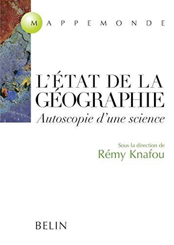 9782701122748: L'état de la Géographie autoscopie d'une science. Autoscopie d'une science