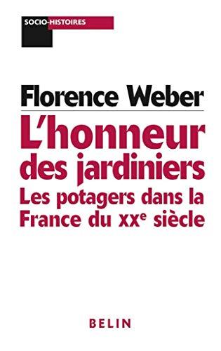 9782701123684: L'honneur des jardiniers: Les potagers dans la France du XXe siècle (Socio-histoires) (French Edition)