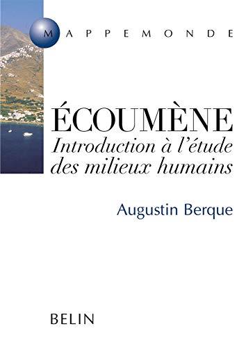 9782701123813: Ecoumène : introduction à l'étude des milieux humains