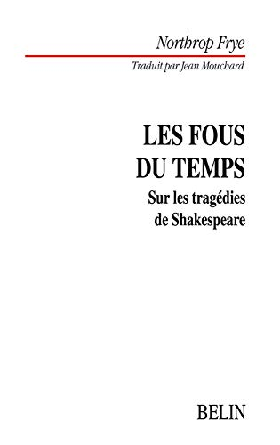 9782701124476: Les fous du temps. Sur les tragédies de Shakespeare