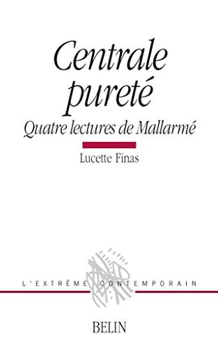 Centrale pureté. Quatre lectures de Mallarmé: Lucette Finas