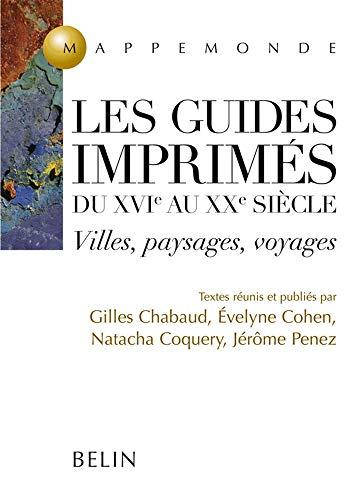 9782701127385: Les guides imprimés du XVIe au XXe siècle: Villes, paysages, voyages (Mappemonde) (French Edition)