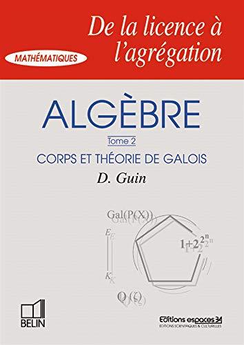9782701127743: Alg�bre, num�ro 2, Corps et th�rie de Galois