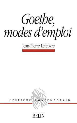 9782701128375: Goethe, mode d'emploi (French Edition)