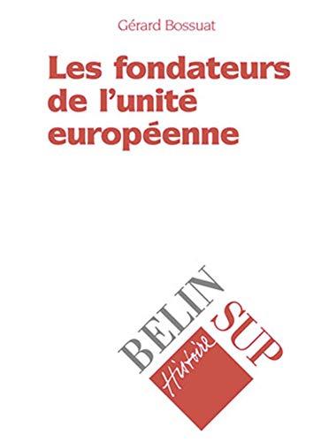 9782701129624: Les fondateurs de l'Europe unie