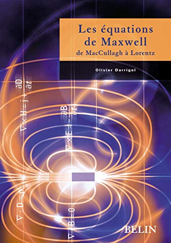 9782701130750: Les �quations de Maxwell : De McCullagh � Lorentz