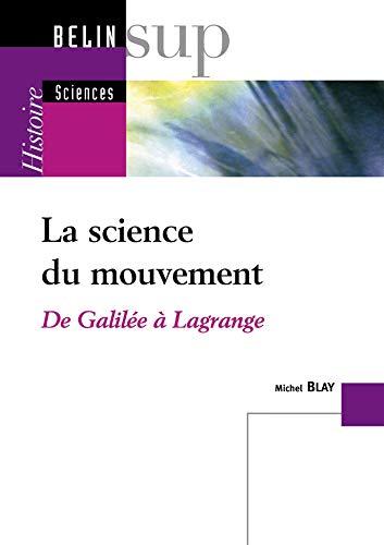 9782701130767: La science du mouvement : De Galilée à Lagrange