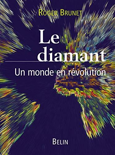 9782701131955: Le Diamant: Un Monde En Revolution