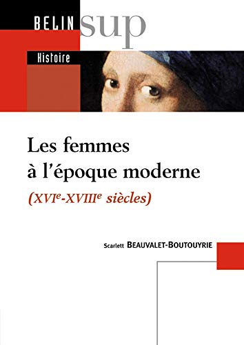 9782701132099: Les femmes à l'époque moderne (XVIe-XVIIIe siècles)