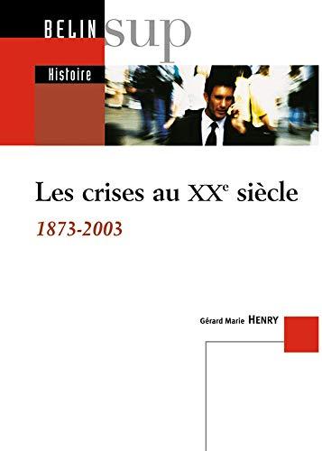 9782701132112: Les crises au XXème siècle (1873-2003)