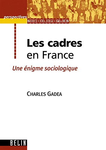 9782701132181: Les cadres en France. (French Edition)