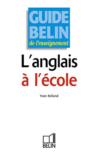 9782701132747: L'anglais à l'école (French Edition)