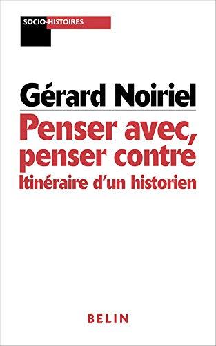 9782701133478: Penser avec, penser contre. Itinéraire d'un historien (French Edition)