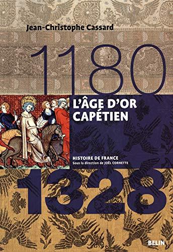9782701133607: L'Age d'or capétien (1180-1328)