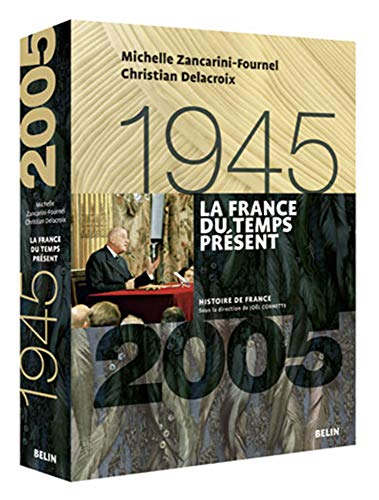 9782701133867: La France du temps présent (1945-2005) (French Edition)