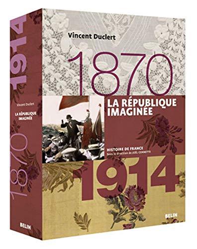 9782701133881: La republique imaginee (1870 a 1914) (Histoire de France)