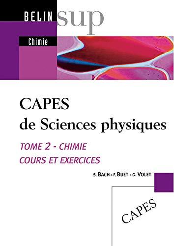9782701136127: CAPES de Sciences physiques : Tome 2, Chimie, cours et exercices