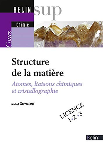 9782701136318: Structure de la matière. atomes, liaisons chimiques et cristallographie. cours - (Belin sup)