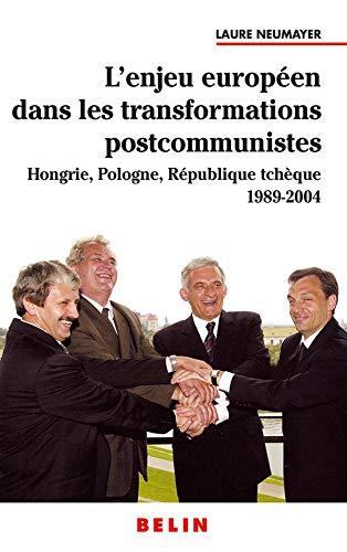 9782701136578: L'enjeu européen dans les transformations postcommunistes : Hongrie, Pologne, République Tchèque 1989-2004