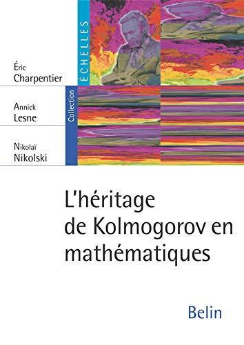 9782701136691: L'héritage de Kolmogorov en mathématiques