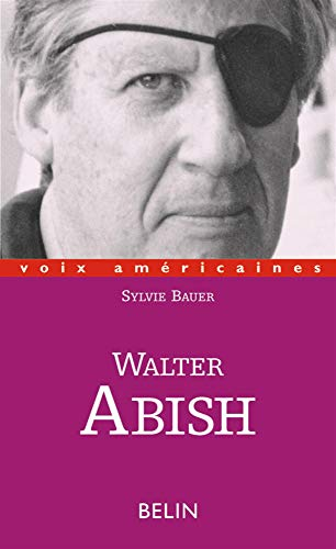 9782701136769: Walter Abish : L'arpenteur du langage