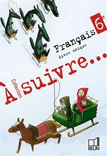 9782701137865: A suivre Français 6e : Livre unique