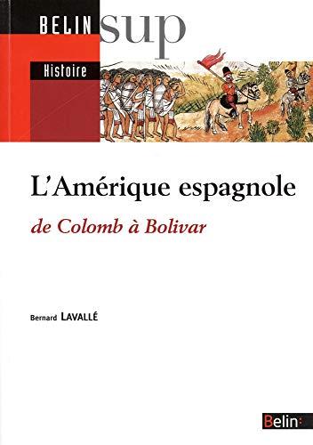 9782701139203: L'Am�rique espagnole : De Colomb � Bolivar