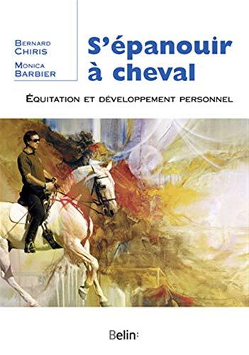 9782701140735: S'épanouir à cheval : Equitation et développement personnel