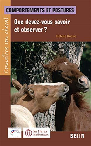 9782701141268: Que devez-vous savoir et observer ? : Comportements et postures (Connaître son cheval)
