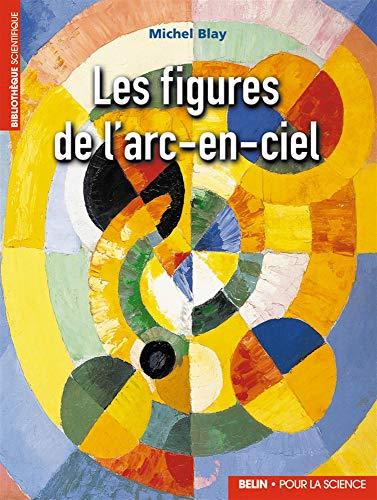 Les figures de l'arc-en-ciel (French Edition) (2701141435) by [???]