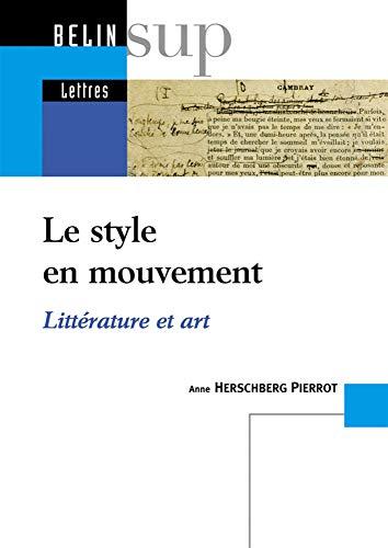 9782701141459: Le style en mouvement : Littérature et art