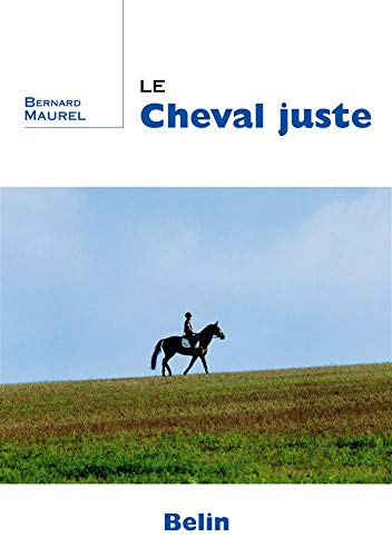 9782701141909: Le cheval juste (French Edition)