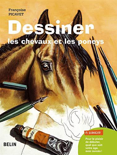 DESSINER LES CHEVAUX ET LES PONEYS: PICAVET FRANCOISE