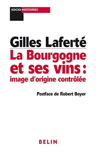 9782701142982: La Bourgogne et ses vins : image d'origine contrôlée